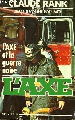 L'AXE... ET LA GUERRE NOIRE