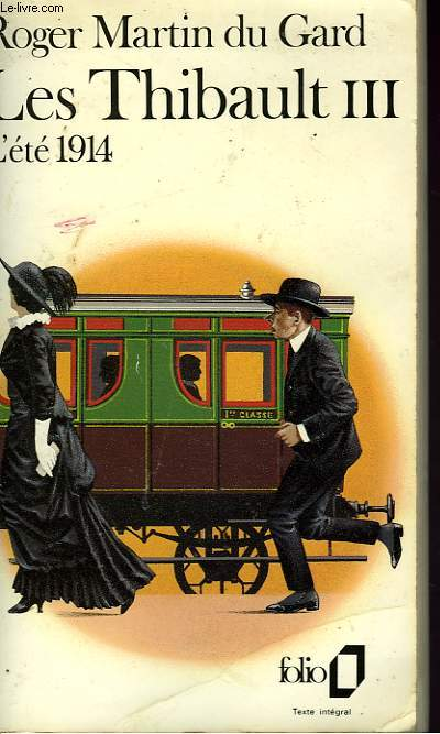 LES THIBAULT III - L'ETE 1914