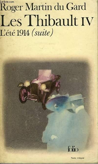 LES THIBAULT - IV - L'ETE 1914 ( SUITE)
