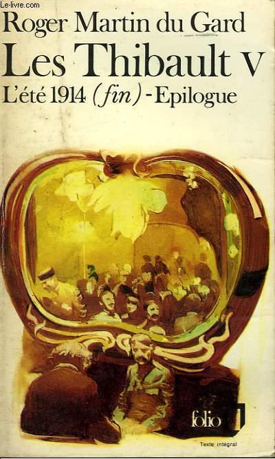 LES THIBAULT - V - L'ETE 1914 (SUITE ET FIN) - EPILOGUE
