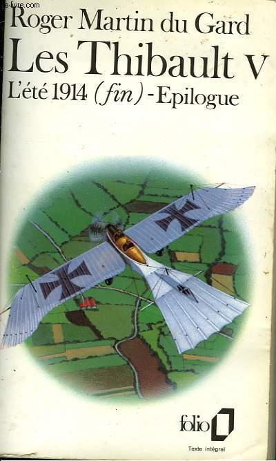 LES THIBAULT - V - L'ETE 1914 ( SUITE ET FIN ) - EPILOGUE