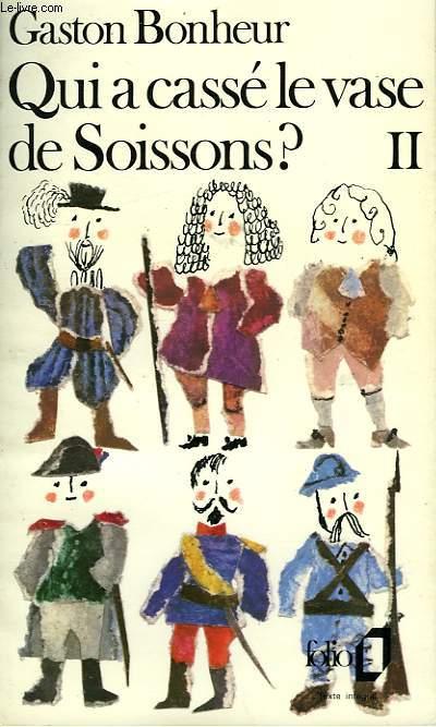 QUI A CASSE LE VASE DE SOISSONS? - L'ALBUM DE FAMILLE DE TOUS LES FRANCAIS II