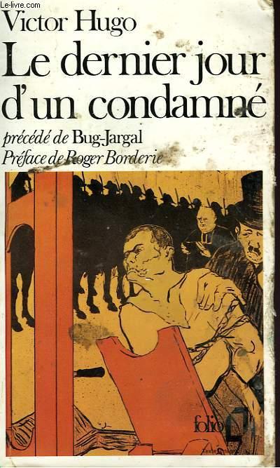 LE DERNIER JOUR D'UN CONDAMNE - PRECEDE DE - BUG-JARGAL