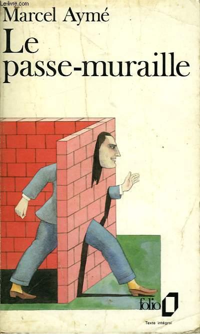 LE PASSE-MURAILLE