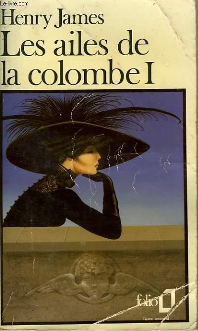 LES AILES DE LA COLOMBE - I