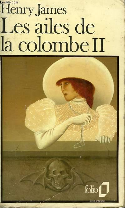 LES AILES DE LA COLOMBE - II