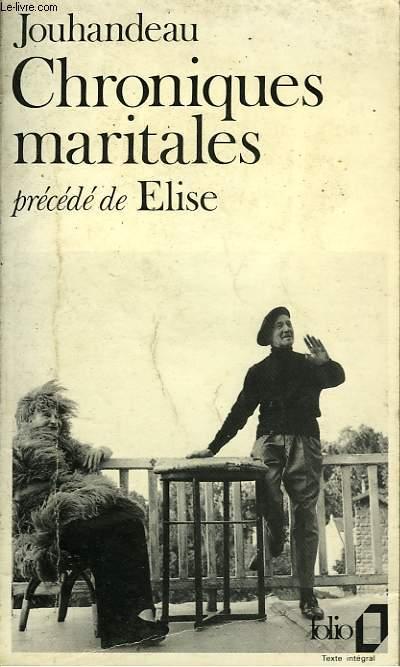 CHRONIQUES MARITALES - PRECEDE DE - ELISE