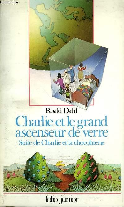 CHARLIE ET LE GRAND ASSENSEUR DE VERRE - SUITE DE CHARLIE ET LA CHOCOLATERIE
