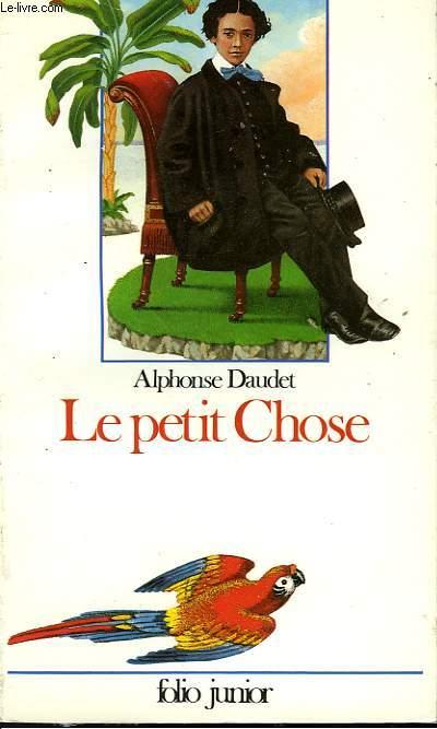 LE PETIT CHOSE - HISTOIRE D'UN ENFANT
