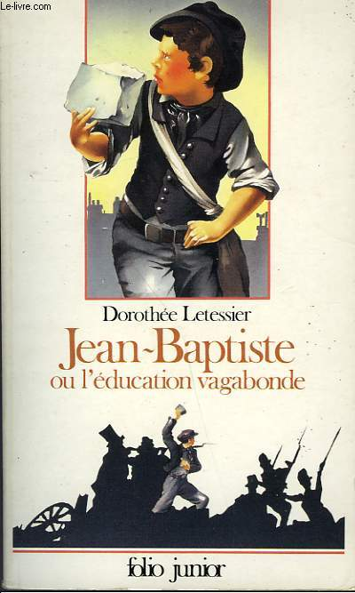 JEAN-BAPTISTE OU L'EDUCATION VAGABONDE
