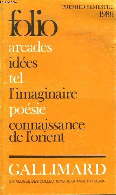 PREMIER SEMESTRE 1986 FOLIO ARCADES, IDEES, TEL, L'IMAGINAIRE, POESIE, CONNAISSANCE DE L'ORIENT