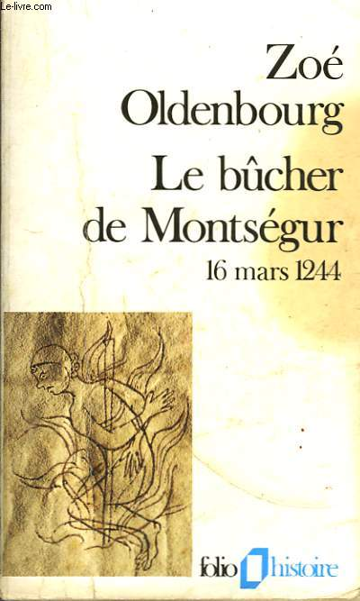 LE BUCHER DE MONTSEGUR - 16 MARS 1244