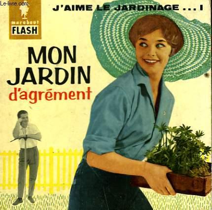 MON JARDIN D'AGREMENT - J'AIME LE JARDINAGE...1