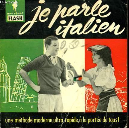 UNE METHODE MODERNE... ULTRA-RAPIDE - JE PARLE L'ITALIEN