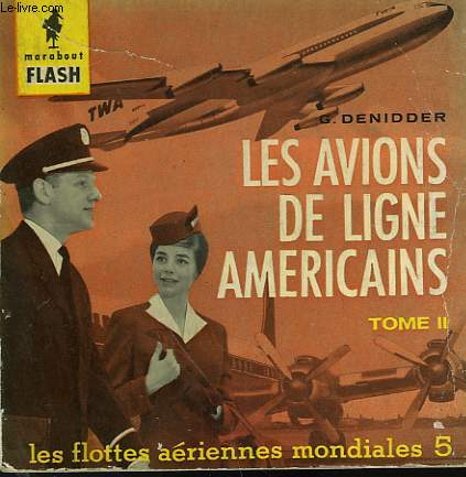 LES FLOTTES AERIENNES MONDIALES 5 - LES AVIONS DE LIGNE AMERICAINS