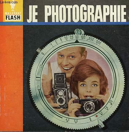 DES PREMIERS PAS A LA CHASSE AUX IMAGES... JE PHOTOGRAPHIE
