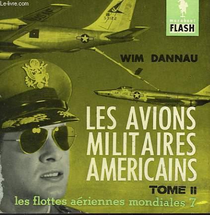 LES FLOTTES AERIENNES MONDIALES 7 - LES AVIONS MILITAIRES AMERICAINS TOME II