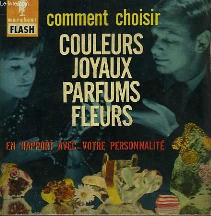 EN RAPPORT AVEC MA PERSONNALITE, JE CHOISI... COULEURS... JOYAUX... PARFUMS... FLEURS...