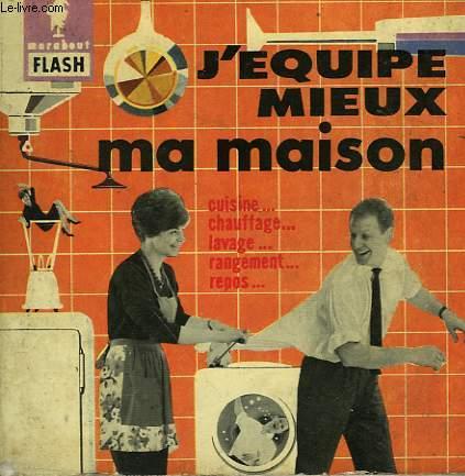 CUISINE... LAVAGE... CHAUFFAGE.. REPOS... J'EQUIPE MIEUX MA MAISON!