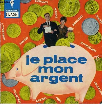 POUR ASSURER L'AVENIR DE MA FAMILLE... JE PLACE MON ARGENT