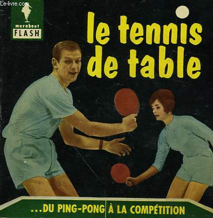 DU PING-PONG A LA COMPETITION... LE TENNIS DE TABLE