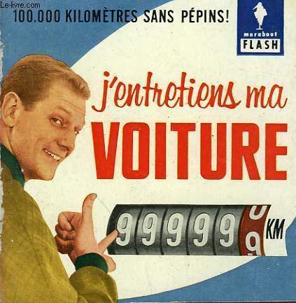 100.00 KILOMETRES SANS PEPINS!... J'ENTRETIENS MA VOITURE