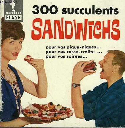 POUR LES PIQUE-NIQUES... LES RECEPTIONS... 300 SUCCULENTS SANDWICHS