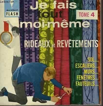 RIDEAUX... REVETEMENTS DU SOL, DES MURS, DU MOBILIER... JE FAIS TOUT MOI-MEME! TOME IV