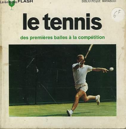 DES PREMIERES BALLES A LA COMPETITION - LE TENNIS
