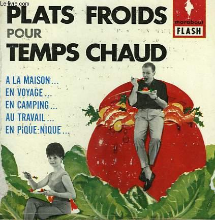 A LA MAISON... EN VOYAGE... AU TRAVAIL... PLATS FROIDS POUR TEMPS CHAUD