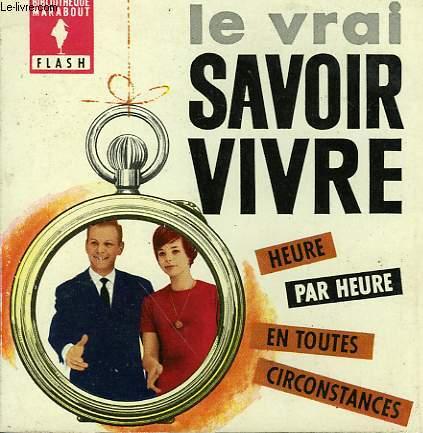 HEURE PAR HEURE, E TOUTES CIRCONSTANCES... LE VRAI SAVOIR-VIVRE