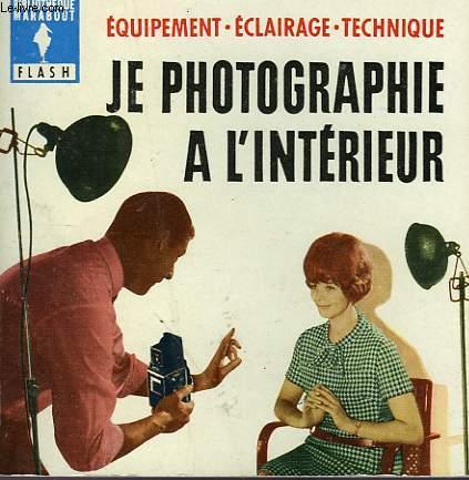 EQUIPEMENT - ECLAIRAGE - TECHNIQUE - JE PHOTOGRAPHIE A L'INTERIEUR