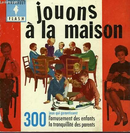 AMUSEMENT DES ENFANTS, TRANQUILLITE DES PARENTS! JOUONS A  LA MAISON