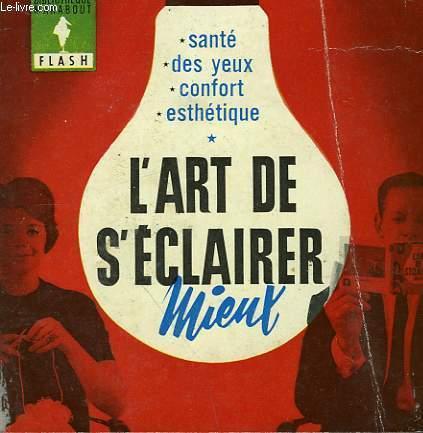 SANTE DES YEUX... CONFORT... ESTHETIQUE L'ART DE S'ECLAIRER MIEUX