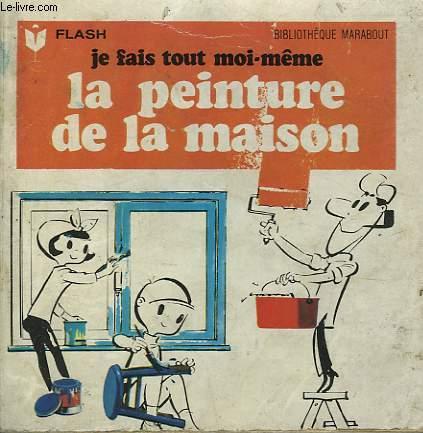 DU PINCEAU A LA JOIE DE PEINDRE - JE FAIS TOUT MOI-MEME! - TOME V