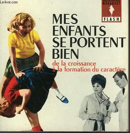CROISSANCE FORMATION DU CARACTERE - MES ENFANTS SE PORTENT BIEN