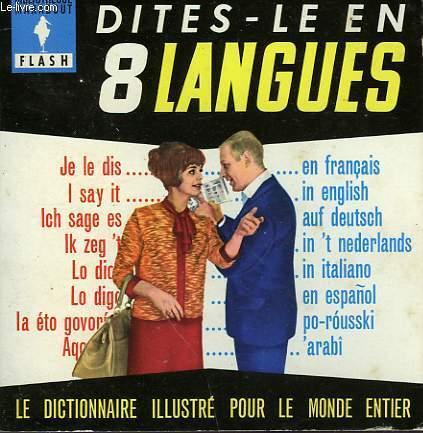 POUR VOS VACANCES, POUR VOS VOYAGES - DITES-LE EN 8 LANGUES