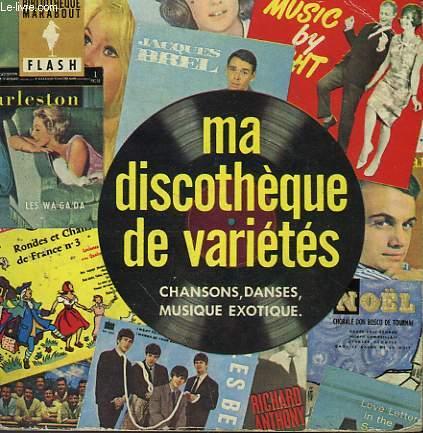 CHANSONS - DANSE - MUSIQUE EXOTIQUE - MA DISCOTHEQUE DE VARIETE