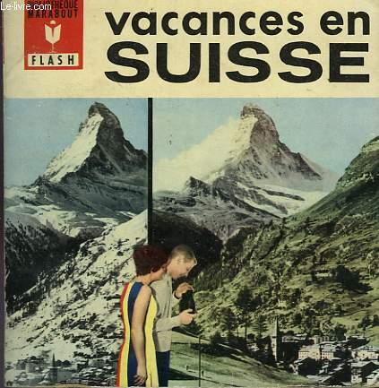LA MONTAGNE EN TOUTES SAISONS - VACANCES EN SUISSE