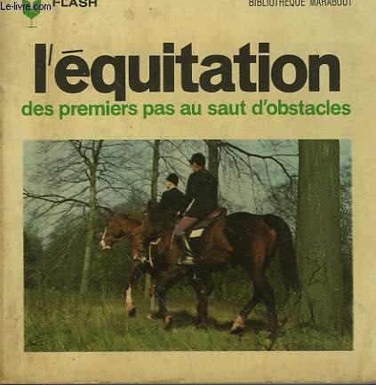 DES PREMIERS PAS A L'OBSTACLE - L'EQUITATION