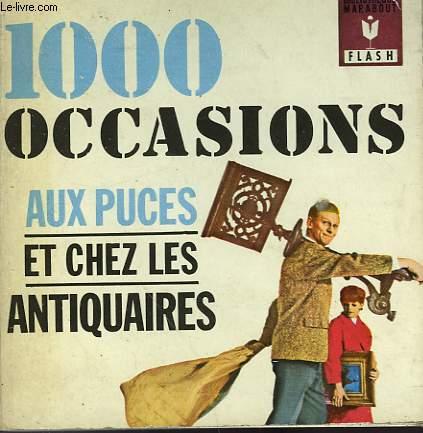 TOUS LES SECRETS DE LA BROCANTE - 1000 OCCASIONS AUX PUCES ET CHEZ LES ANTIQUAIRES