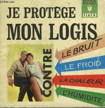 CONTRE LE BUIT, LE FROID... JE PROTEGE MON LOGIS