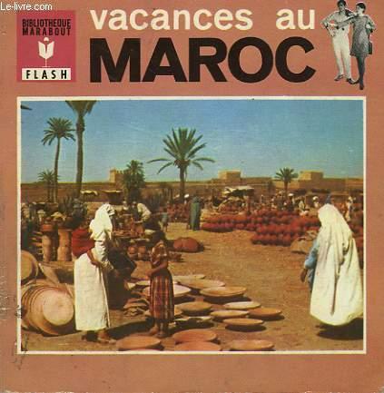 DE LA MEDITERRANEE AU SAHARA - VACANCES AU MAROC