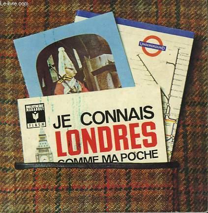 LA VILLE, LES MONUMENTS, LES EXCURSIONS - JE CONNAIS LONDRES COMME MA POCHE