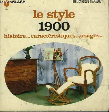 HISTOIRE... CARACTERISTIQUES... USAGES - LE STYLE 1900