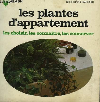 CHOISIR... CONNAITRE... CONSERVER... - LES PLANTES D'APPARTEMENT