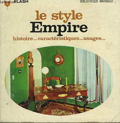 HISTOIRE... CARACTERISTIQUES... USAGES - LE STYLE EMPIRE