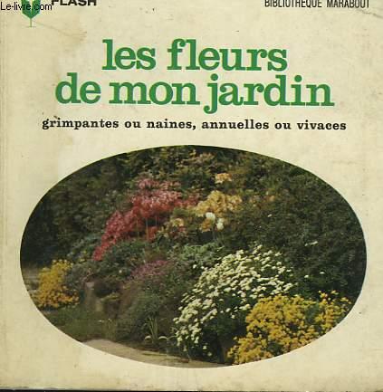 GRIMPANTES OU NAINES, ANNUELLES OU VIVACES - LES FLEURS DE MON JARDIN