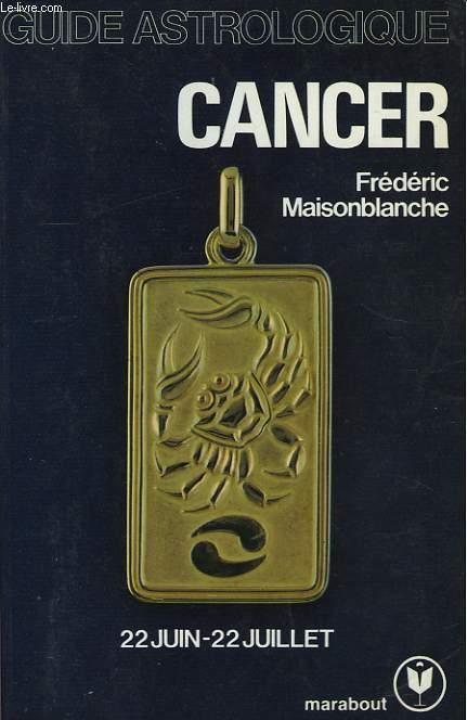 GUIDE ASTROLOGIQUE CANCER - 22JUIN-22 JUILLET