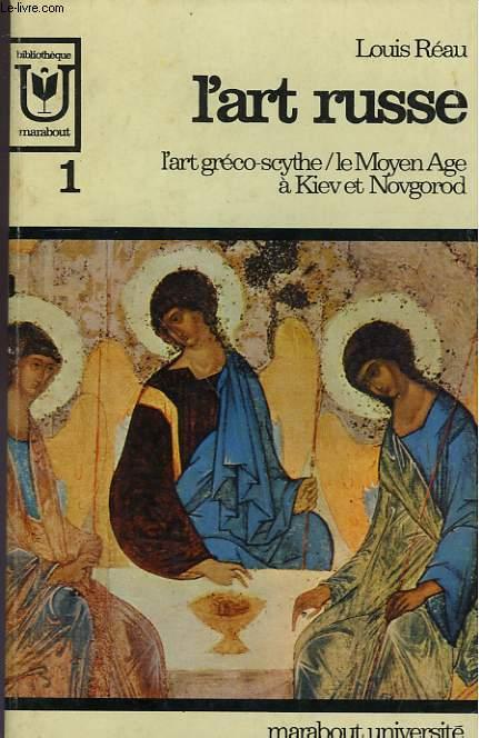 L'ART RUSSE - L'ART GRECO-SCYTHE / LE MOYEN AGE A KIEV ET NOVGOROD - 1